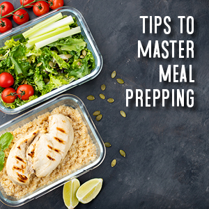 tips to master meal prepping